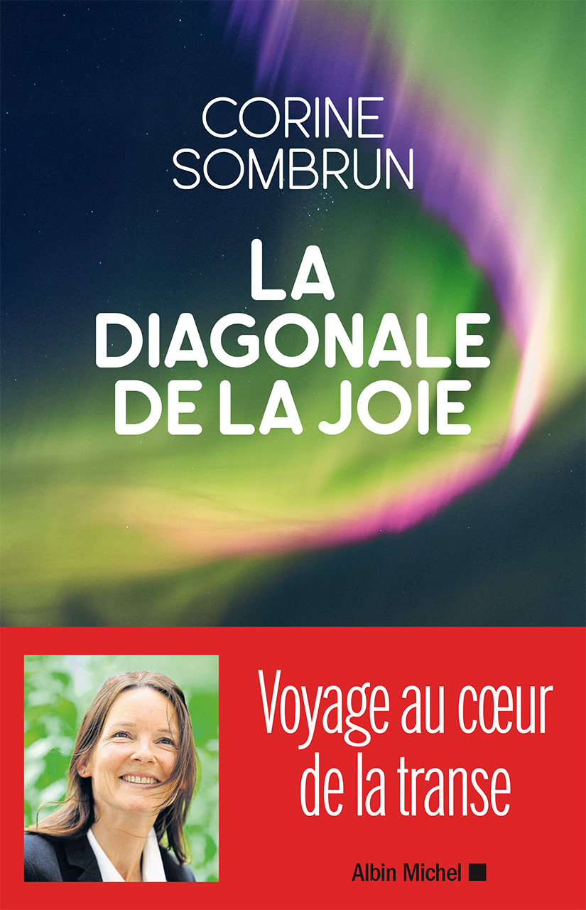 Corine Sombrun - La diagonale de la joie - Ed. Albin Michel / 2021