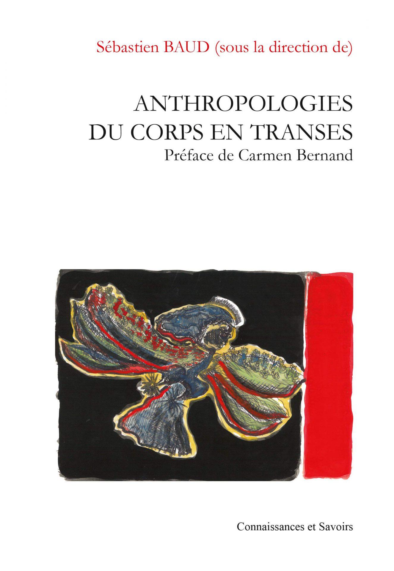Sebastien-Baud-Anthropologie-du-corps-en-transes-Ed- Connaissances-et-Savoirs-2016